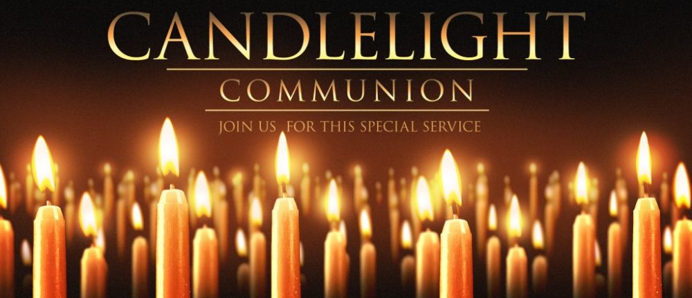 Christmas Candlelight Communion Service  Sunday December 22, 2019 6:00 PM