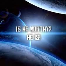 Is He Worthy? Sunday, May 3, 2020
