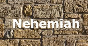 "Wednesday – May 27,2020 ""Nehemiah:  The Wall Completed"""